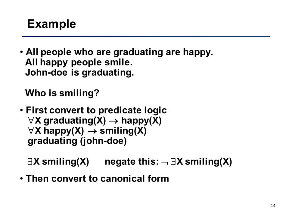 Example All people who are graduating are happy. All happy people smile. John-doe is graduating. Who is smiling
