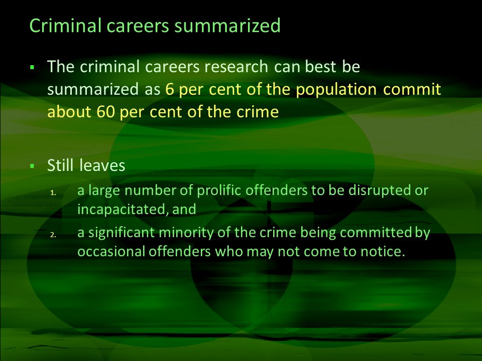 Criminal careers summarized