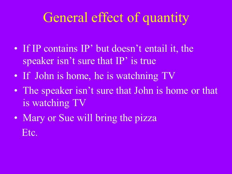 General effect of quantity