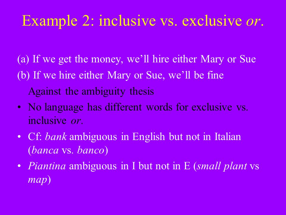 Example 2: inclusive vs. exclusive or.