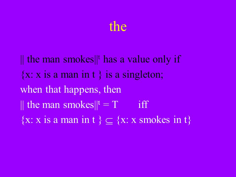 the || the man smokes||t has a value only if