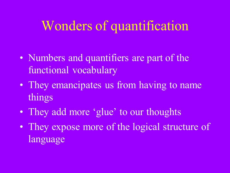 Wonders of quantification
