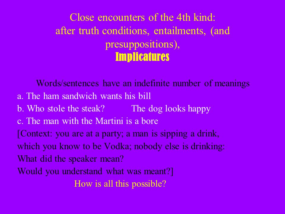Words/sentences have an indefinite number of meanings