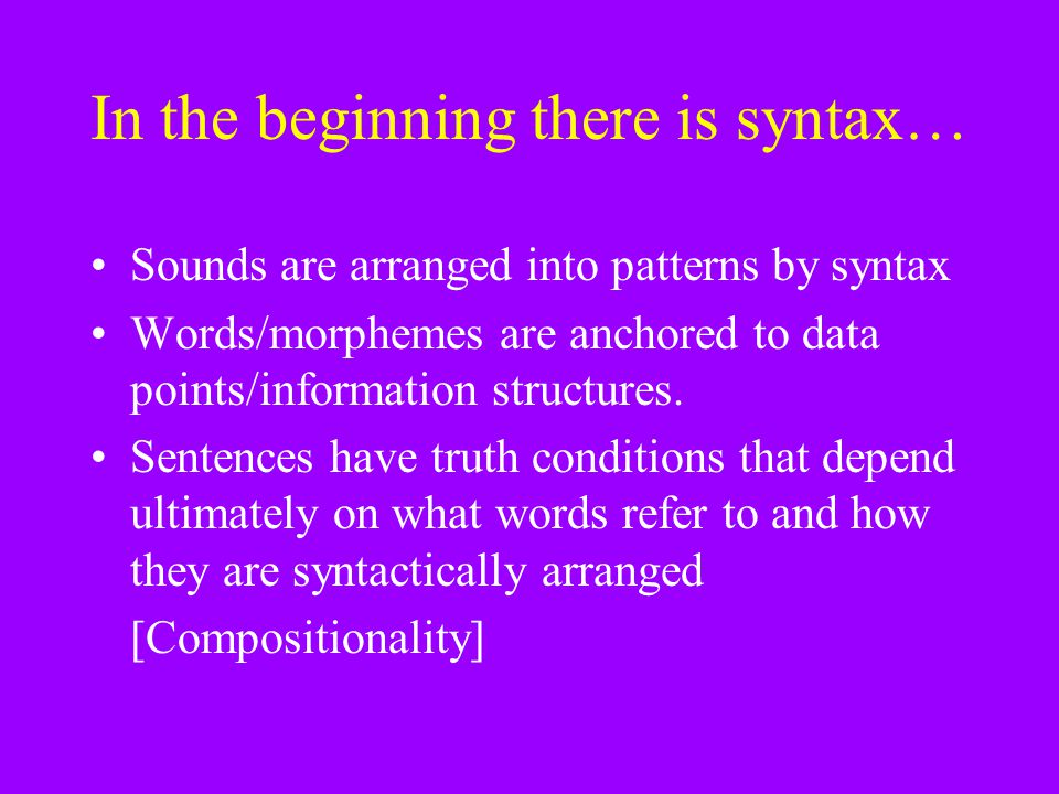 In the beginning there is syntax…