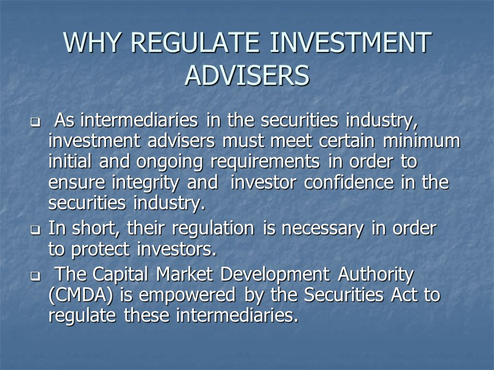 WHY REGULATE INVESTMENT ADVISERS