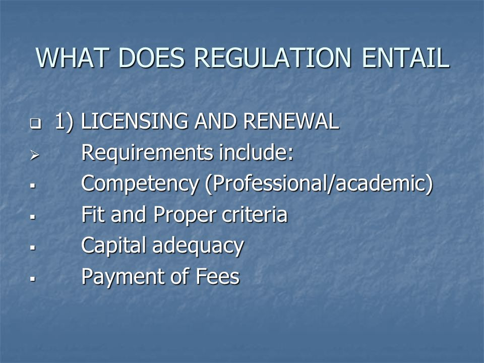 WHAT DOES REGULATION ENTAIL