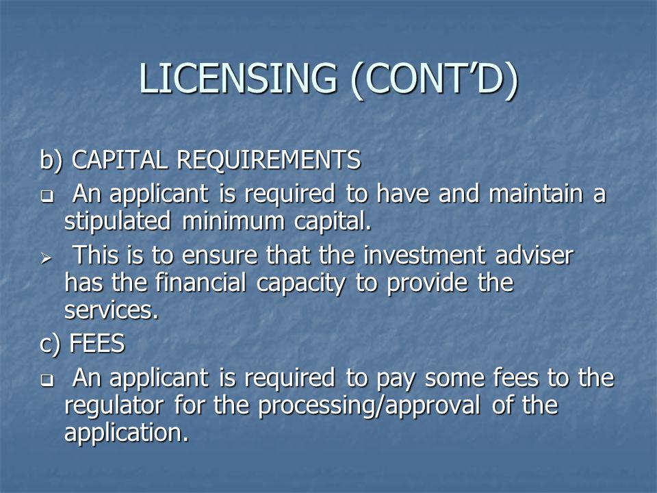 LICENSING (CONT'D) b) CAPITAL REQUIREMENTS