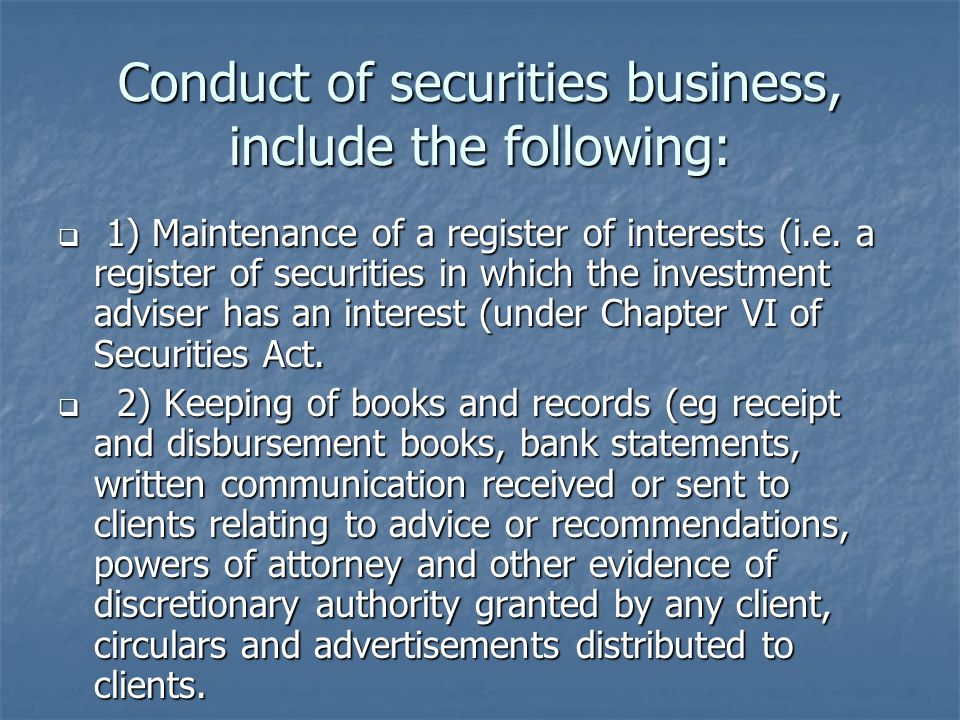 Conduct of securities business, include the following: