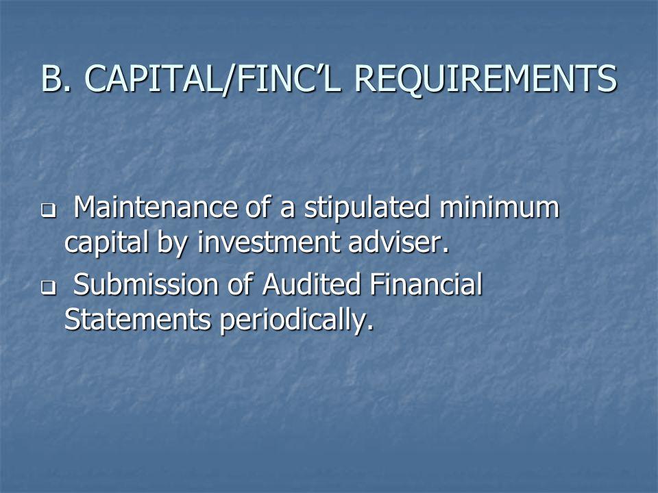 B. CAPITAL/FINC'L REQUIREMENTS