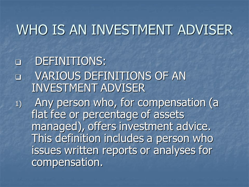 WHO IS AN INVESTMENT ADVISER