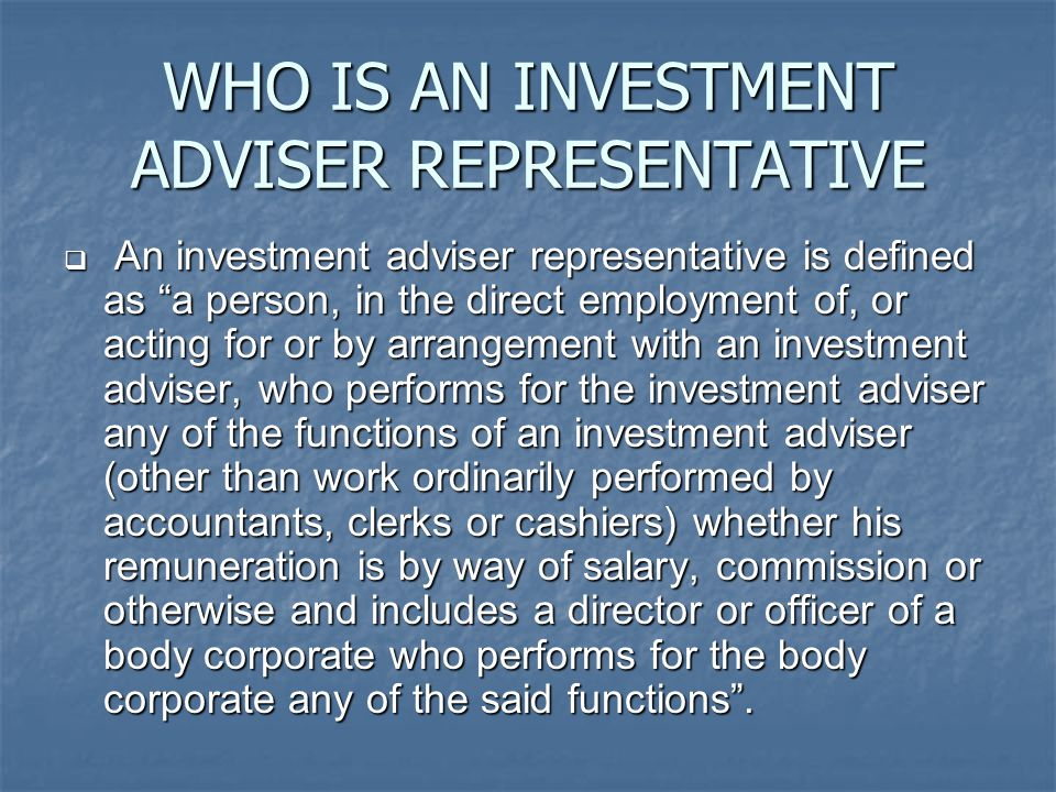 WHO IS AN INVESTMENT ADVISER REPRESENTATIVE
