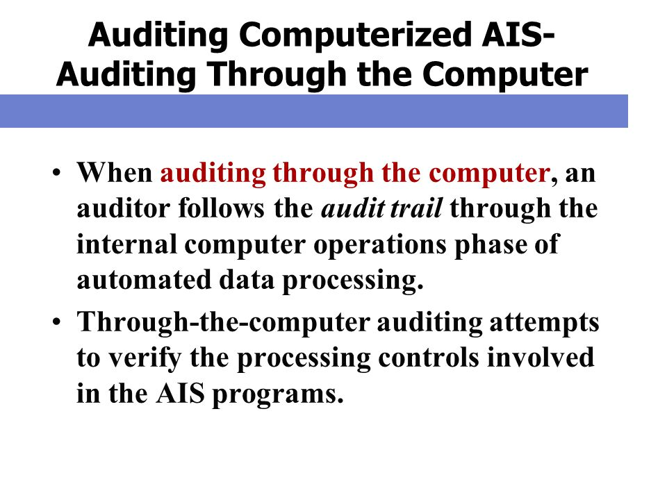 Auditing Computerized AIS- Auditing Through the Computer