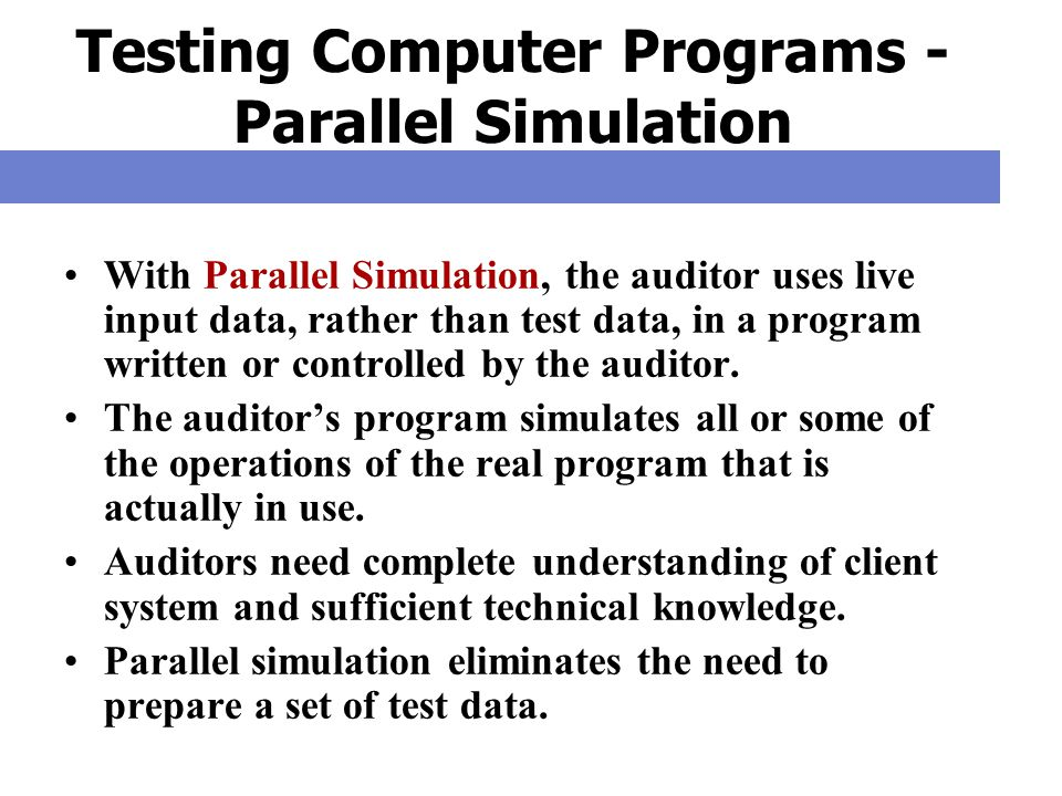Testing Computer Programs -Parallel Simulation
