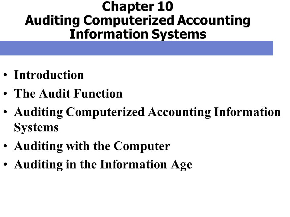 Chapter 10 Auditing Computerized Accounting Information Systems