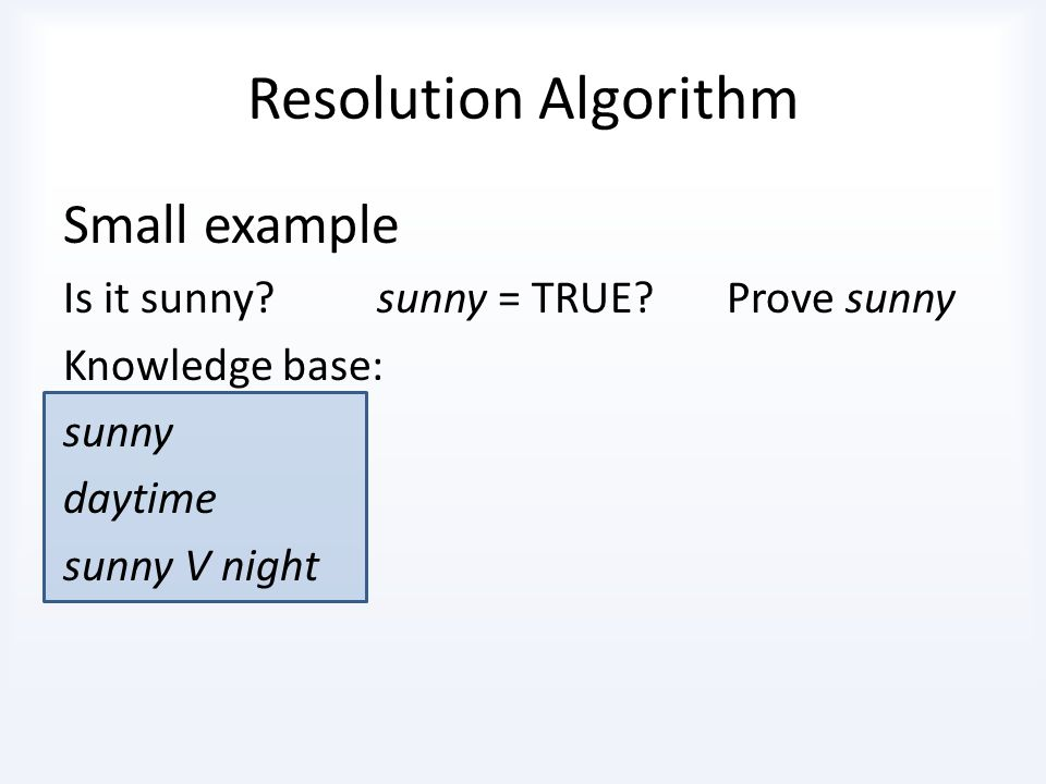 Resolution Algorithm Small example