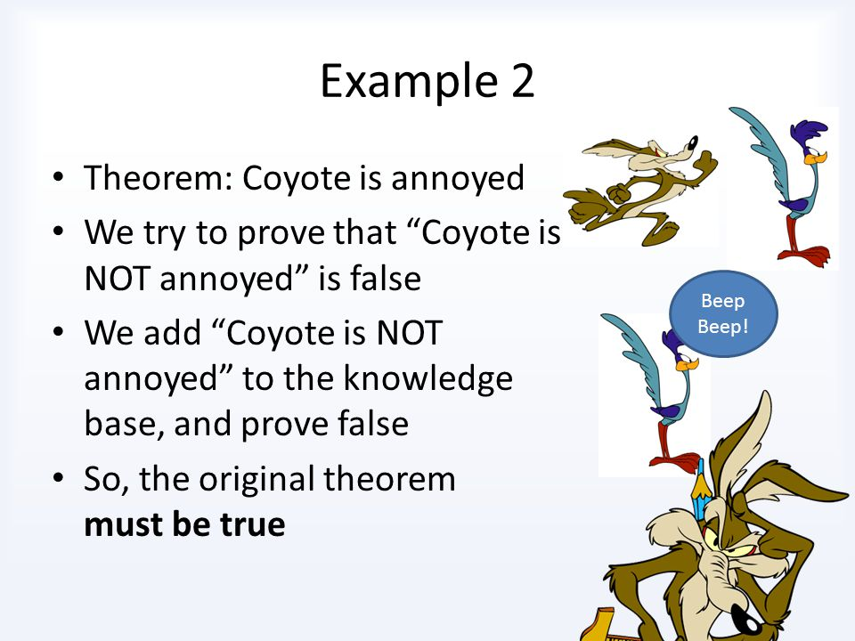 Example 2 Theorem: Coyote is annoyed