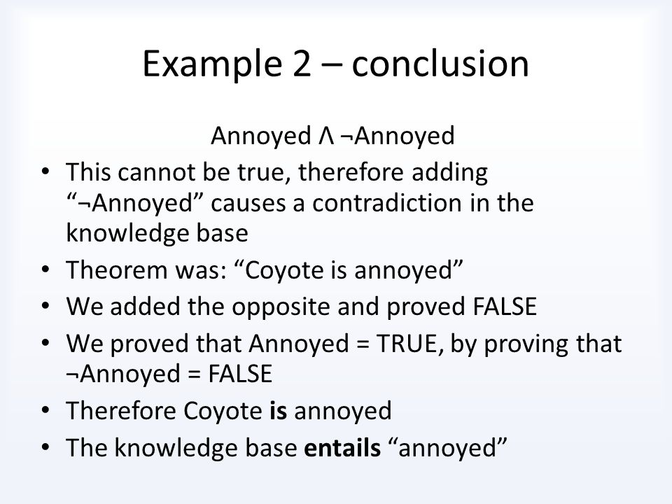 Example 2 – conclusion Annoyed Λ ¬Annoyed