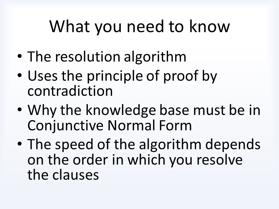 What you need to know The resolution algorithm