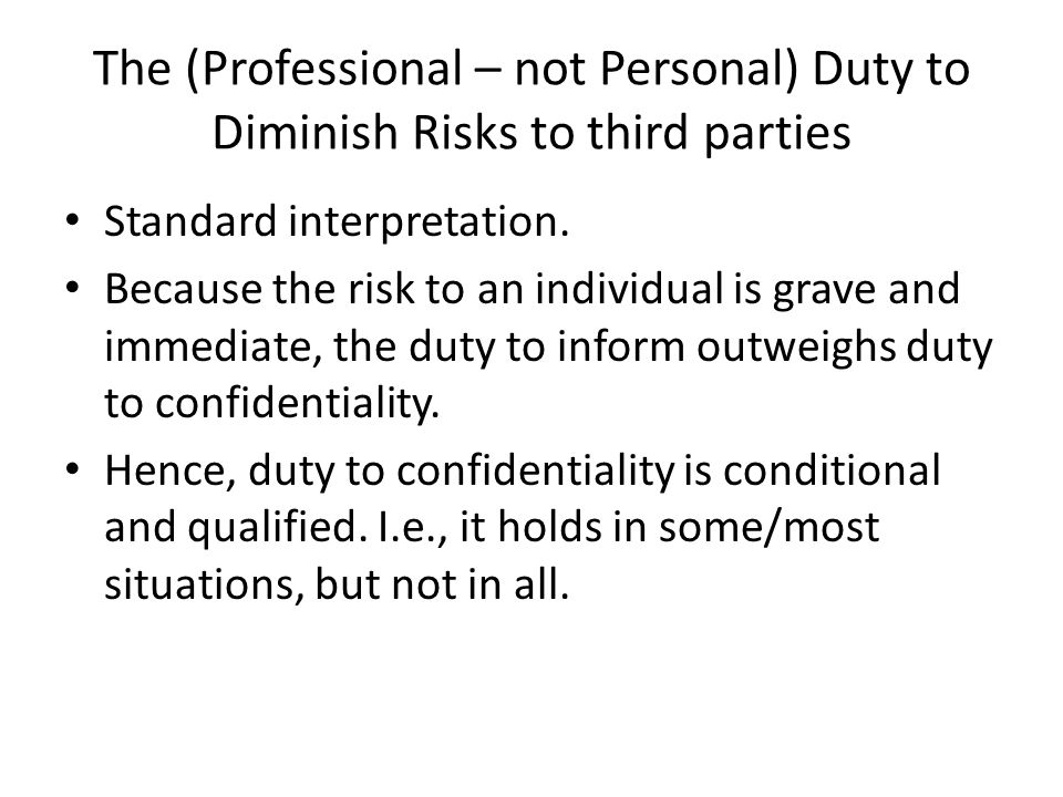 The (Professional – not Personal) Duty to Diminish Risks to third parties