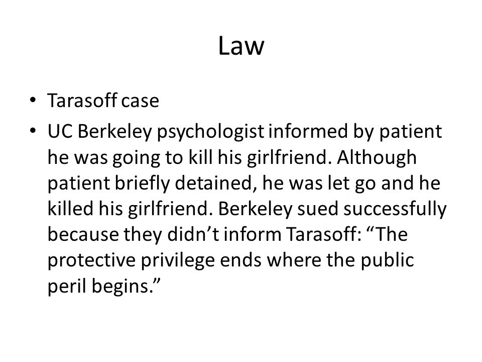 confidentiality tarasoff case The tarasoff case sparked a firestorm of controversy among psychotherapists, lawyers, academics, and judges regarding the status of the therapist-patient privilege.