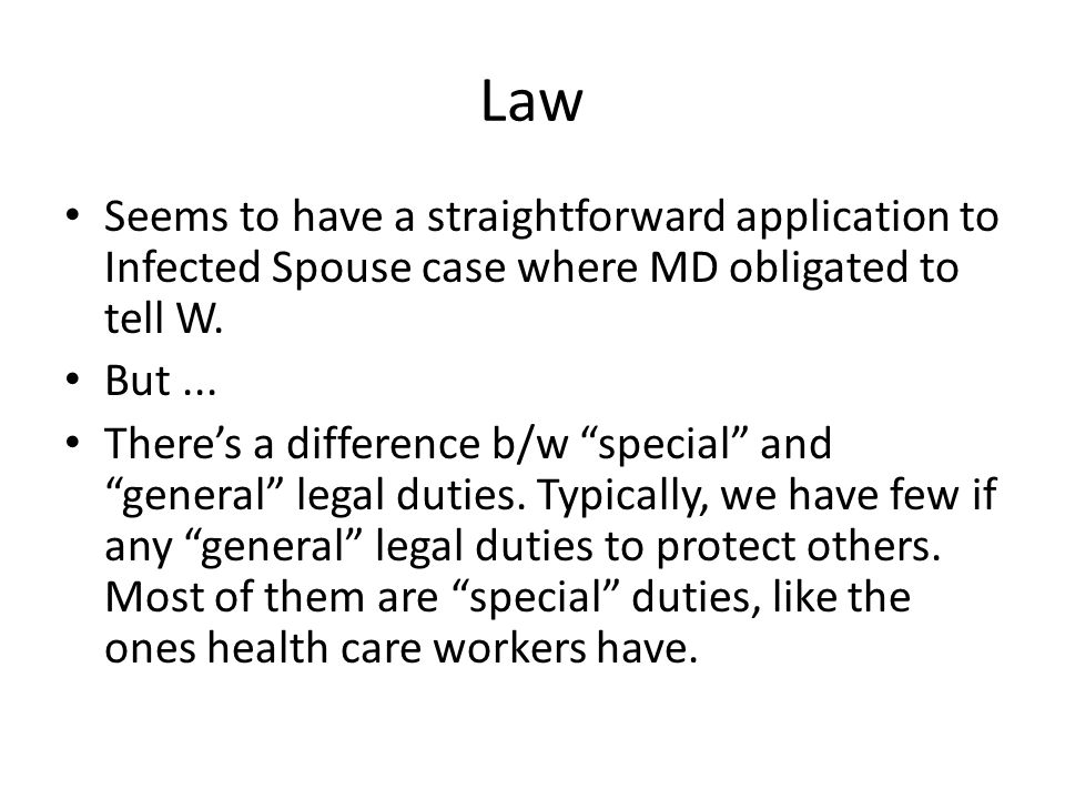 Law Seems to have a straightforward application to Infected Spouse case where MD obligated to tell W.