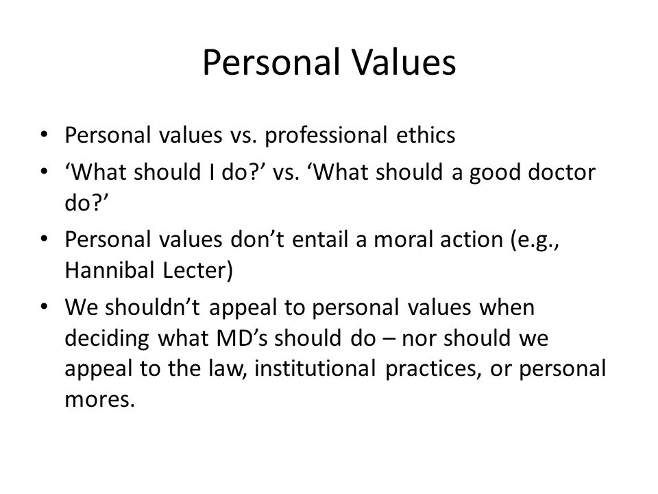 Personal Values Personal values vs. professional ethics