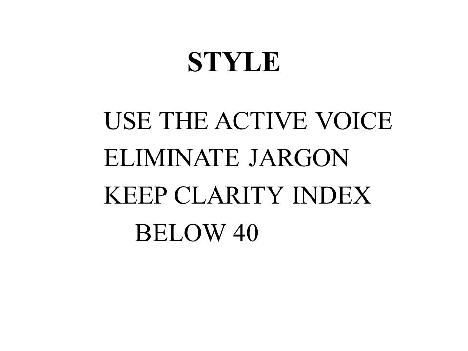 STYLE USE THE ACTIVE VOICE ELIMINATE JARGON KEEP CLARITY INDEX