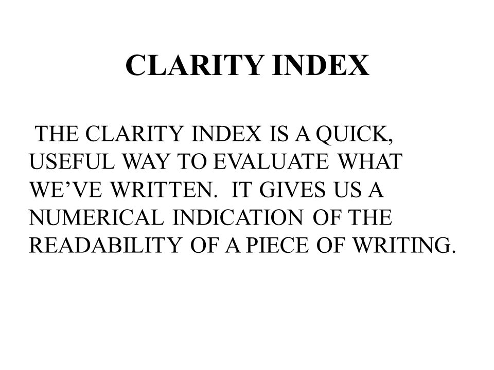 CLARITY INDEX THE CLARITY INDEX IS A QUICK,