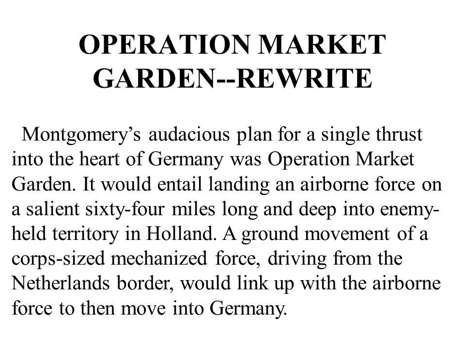 OPERATION MARKET GARDEN--REWRITE