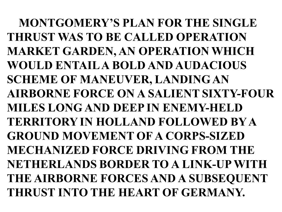 MONTGOMERY'S PLAN FOR THE SINGLE
