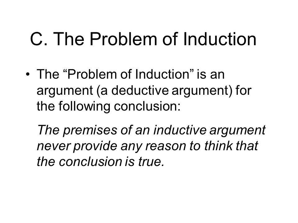the problem of induction This accessible literary criticism is perfect for anyone faced with david hume (1711–1776) essays, papers, tests, exams  the problem of induction.