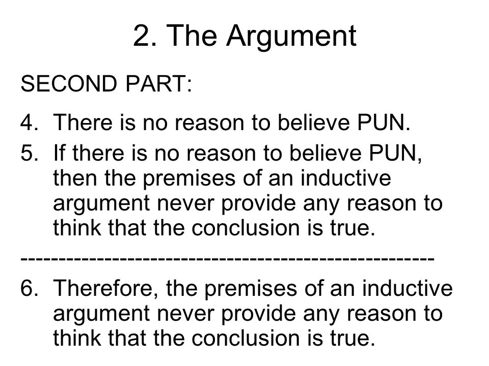 2. The Argument SECOND PART: There is no reason to believe PUN.