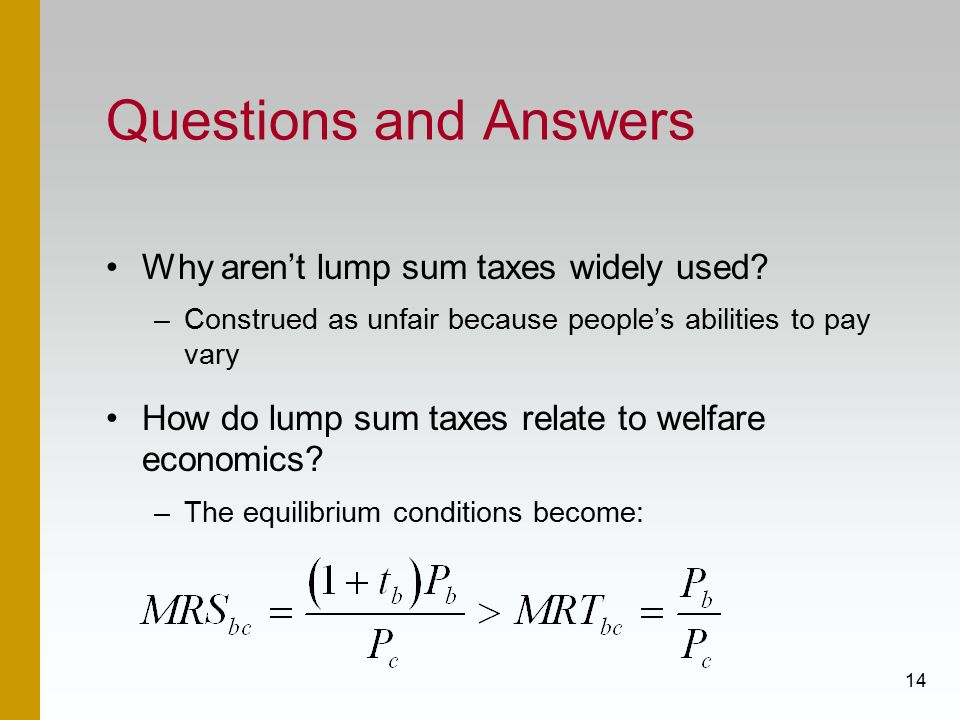 Questions and Answers Why aren't lump sum taxes widely used