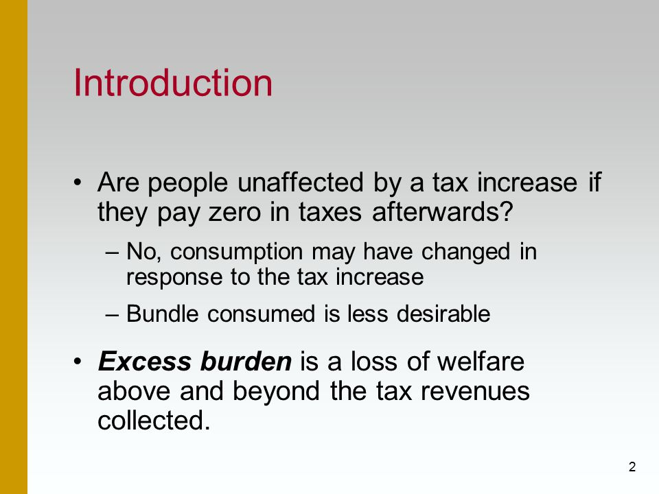 Introduction Are people unaffected by a tax increase if they pay zero in taxes afterwards