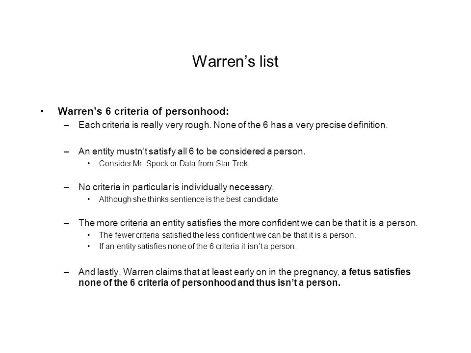 Warren's list Warren's 6 criteria of personhood: