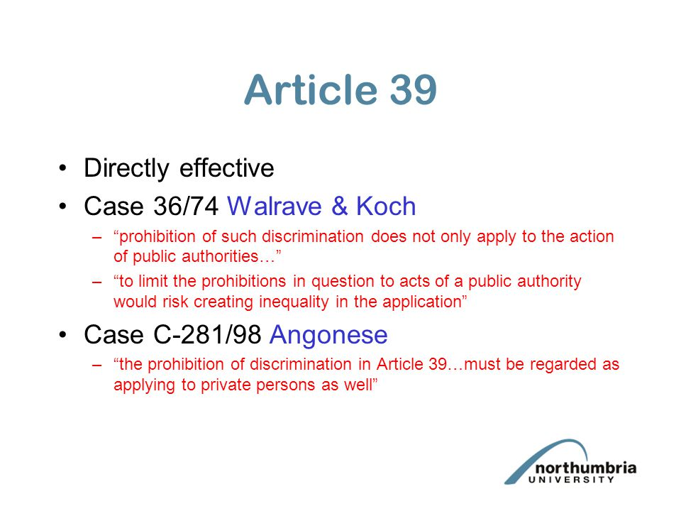 Article 39 Directly effective Case 36/74 Walrave & Koch