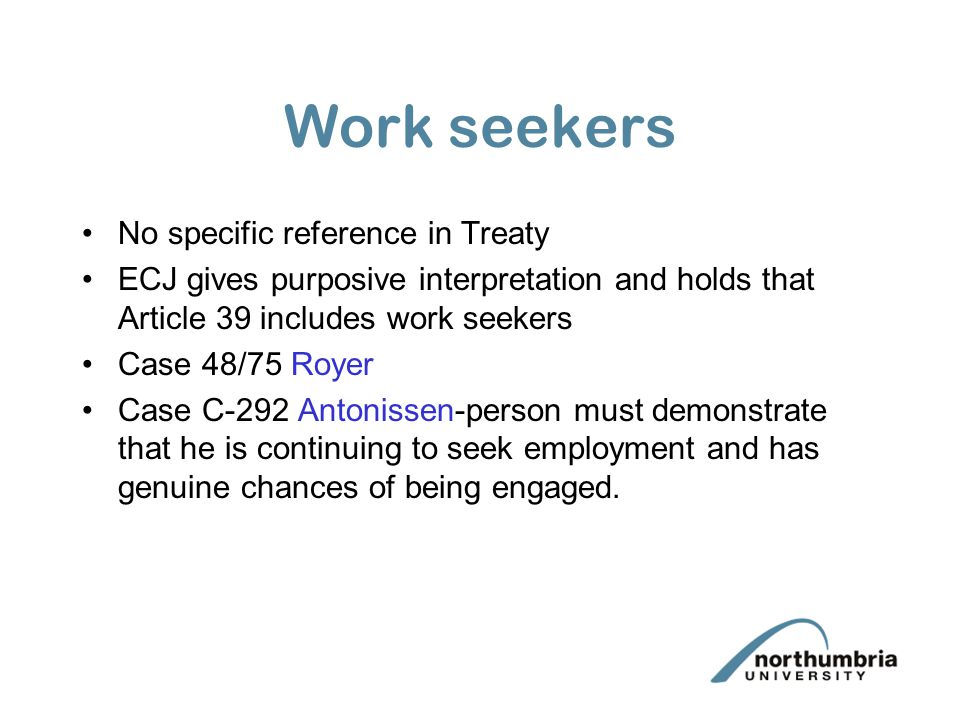 Work seekers No specific reference in Treaty