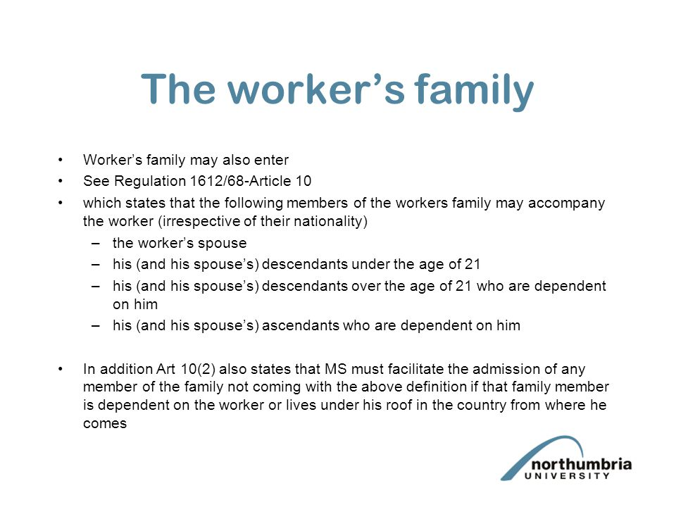 The worker's family Worker's family may also enter