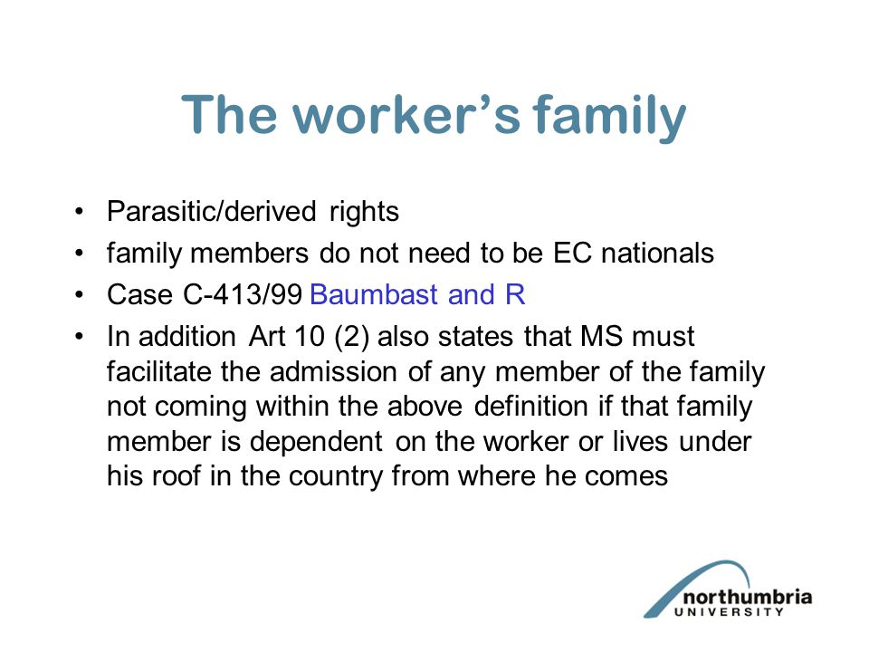 The worker's family Parasitic/derived rights