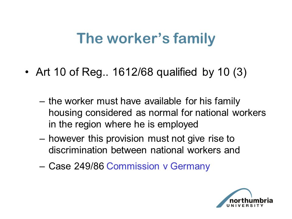 The worker's family Art 10 of Reg.. 1612/68 qualified by 10 (3)