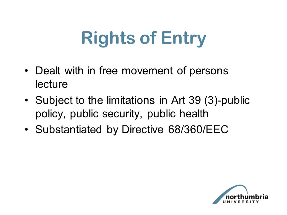Rights of Entry Dealt with in free movement of persons lecture