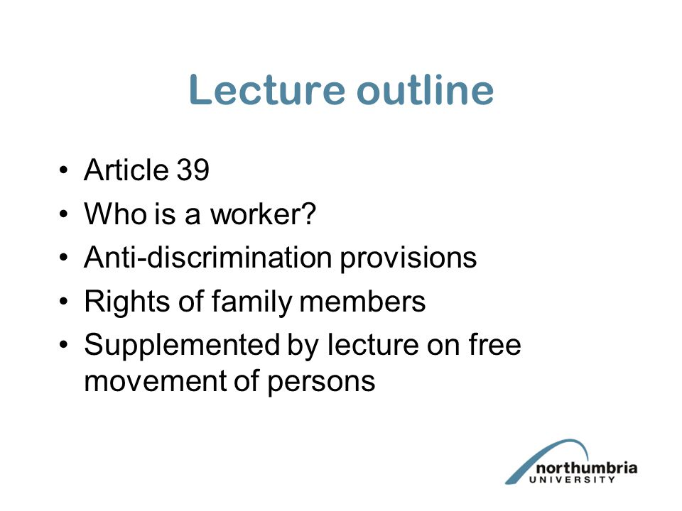 Lecture outline Article 39 Who is a worker