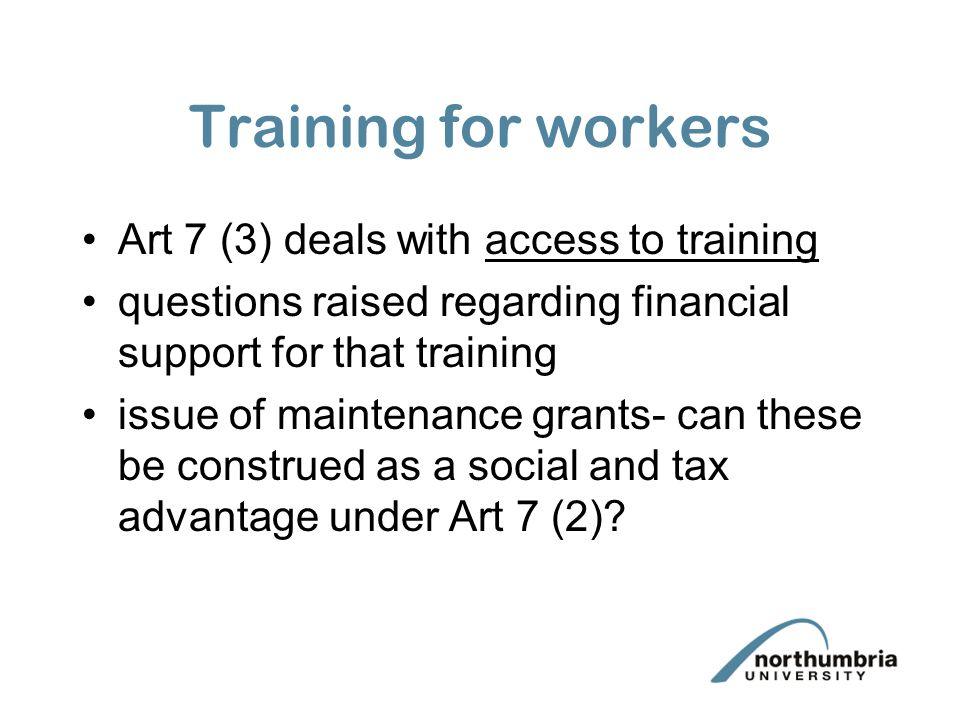 Training for workers Art 7 (3) deals with access to training