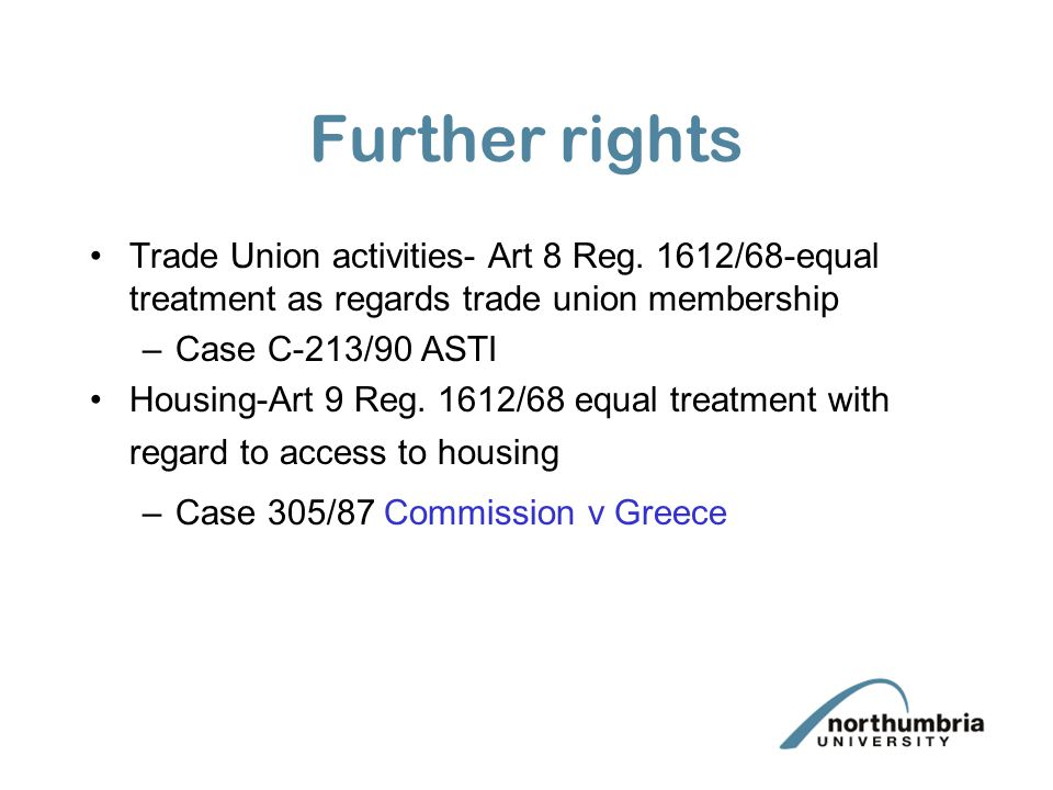 Further rights Trade Union activities- Art 8 Reg. 1612/68-equal treatment as regards trade union membership.