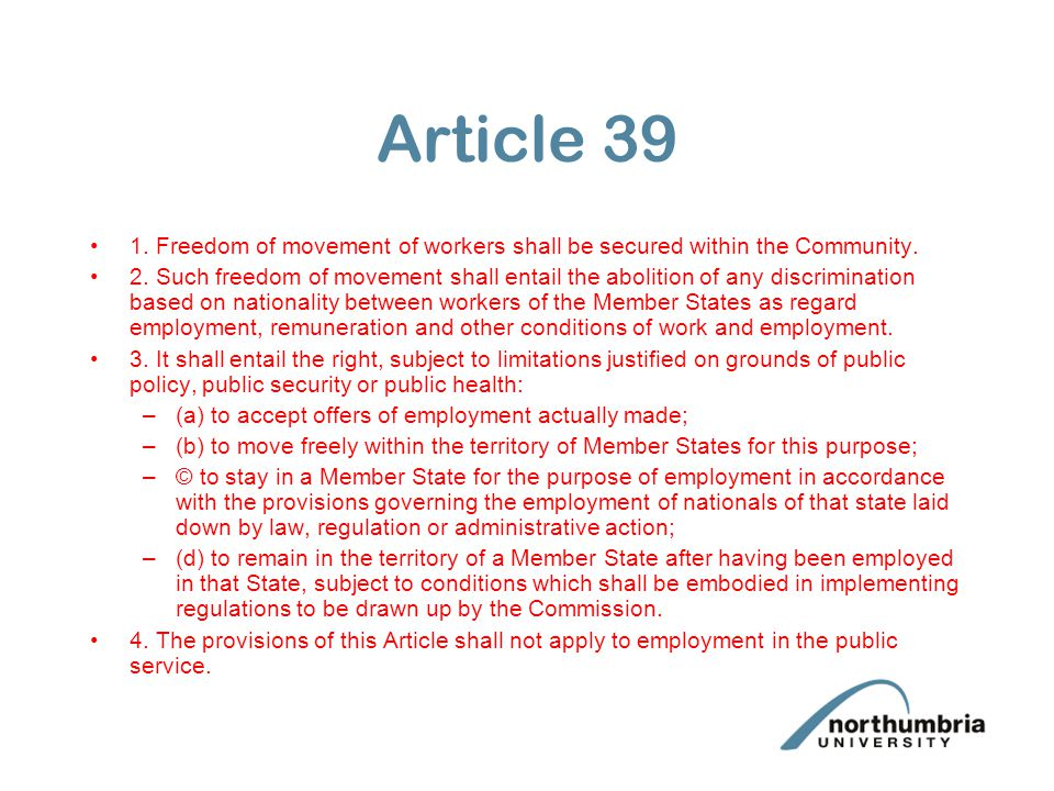 Article 39 1. Freedom of movement of workers shall be secured within the Community.