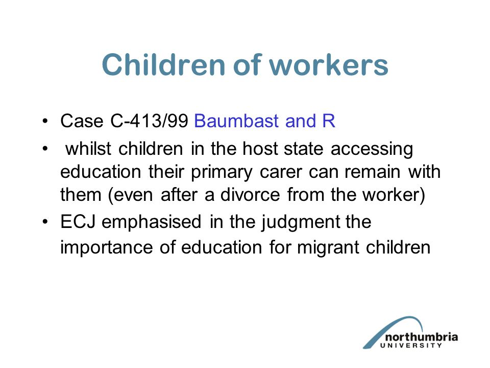 Children of workers Case C-413/99 Baumbast and R