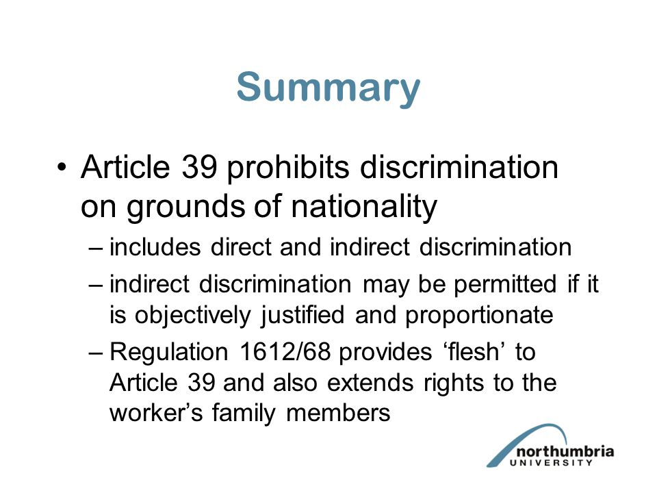 Summary Article 39 prohibits discrimination on grounds of nationality