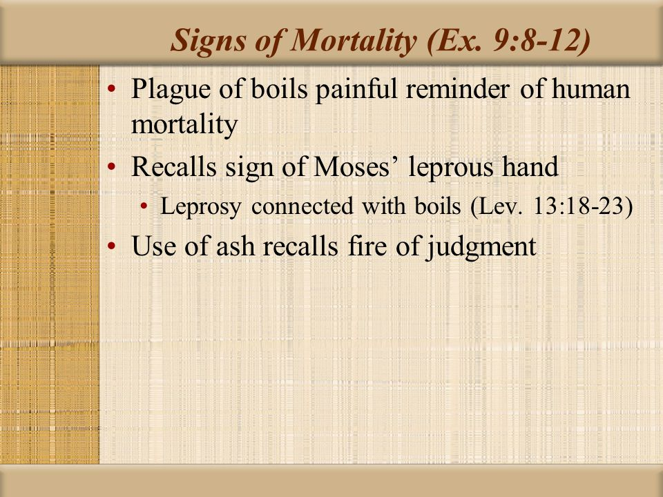 Signs of Mortality (Ex. 9:8-12)