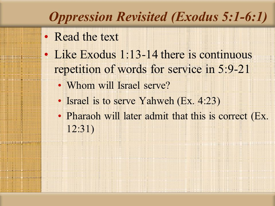 Oppression Revisited (Exodus 5:1-6:1)