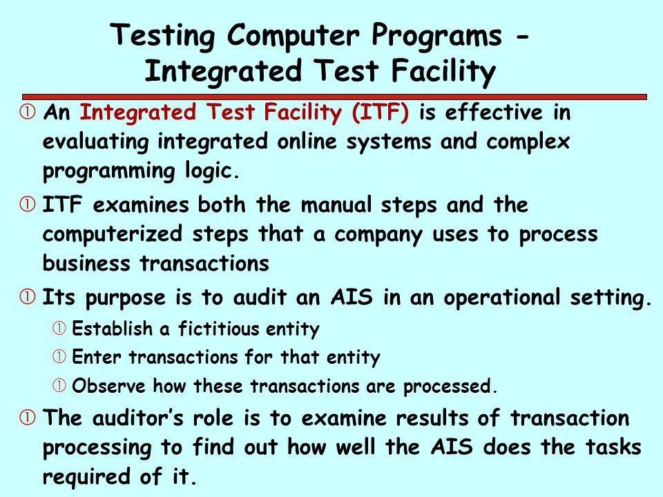 Testing Computer Programs -Integrated Test Facility